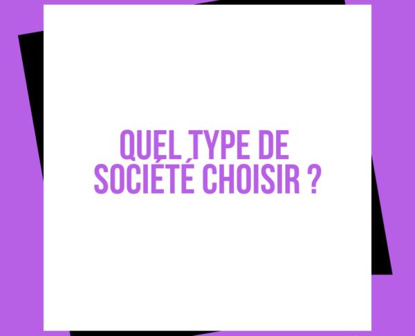 Quel type de société choisir ?